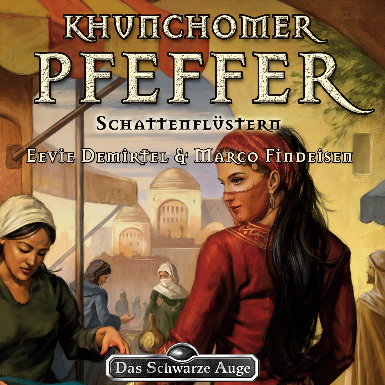 Khunchomer Pfeffer Teil 1: Schattenflüstern