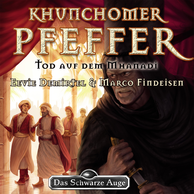 Khunchomer Pfeffer Teil 2: Tod auf dem Mhanadi